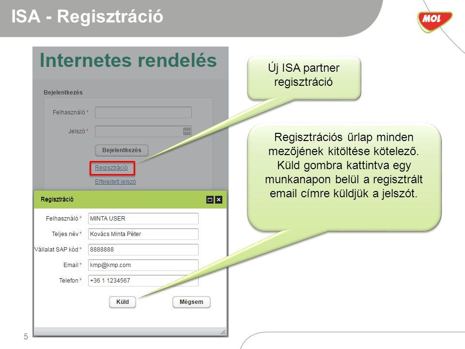 5 ISA - Regisztráció Új ISA partner regisztráció Regisztrációs űrlap minden mezőjének kitöltése kötelező.