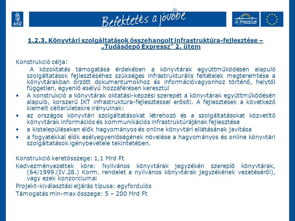 Támogatható tevékenységek röviden: az online könyvtári szolgáltatások kialakításához és/vagy igénybevételéhez szükséges, hardvereszközök beszerzése (pl.