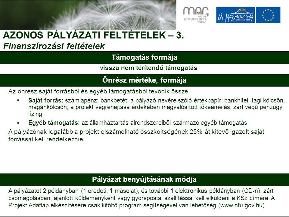 AZONOS PÁLYÁZATI FELTÉTELEK – 3.