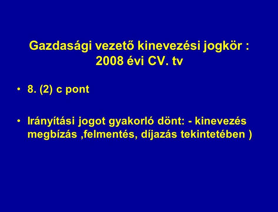 Gazdasági vezető kinevezési jogkör : 2008 évi CV. tv 8.