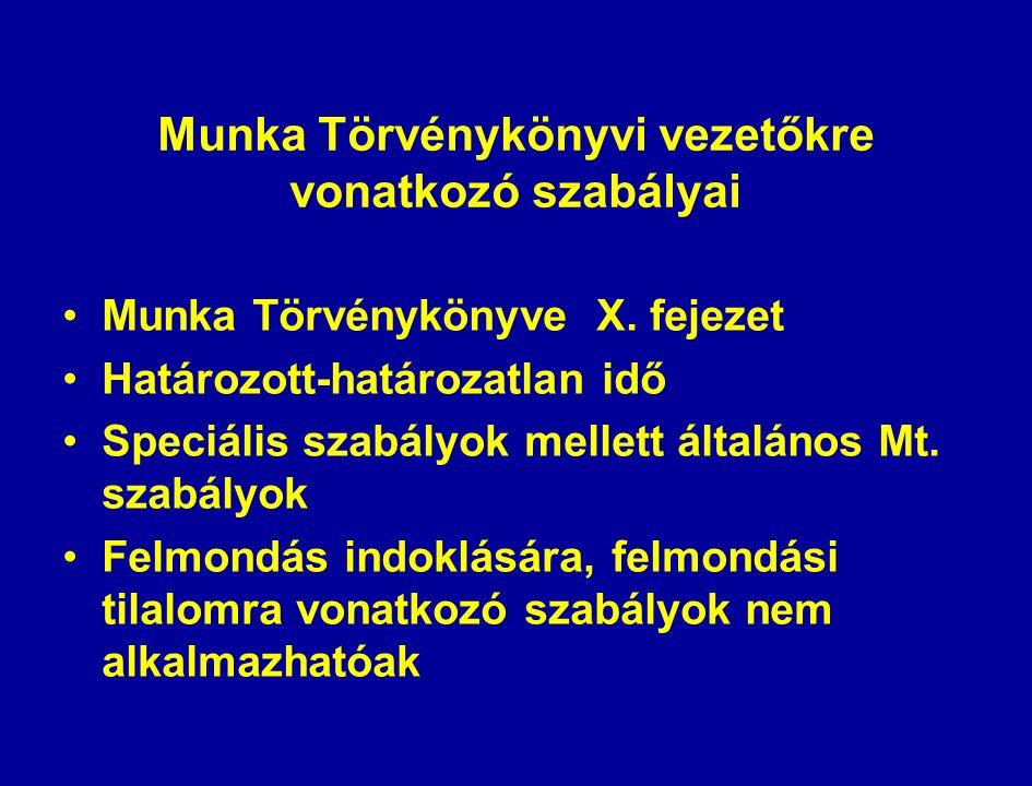 Munka Törvénykönyvi vezetőkre vonatkozó szabályai Munka Törvénykönyve X.