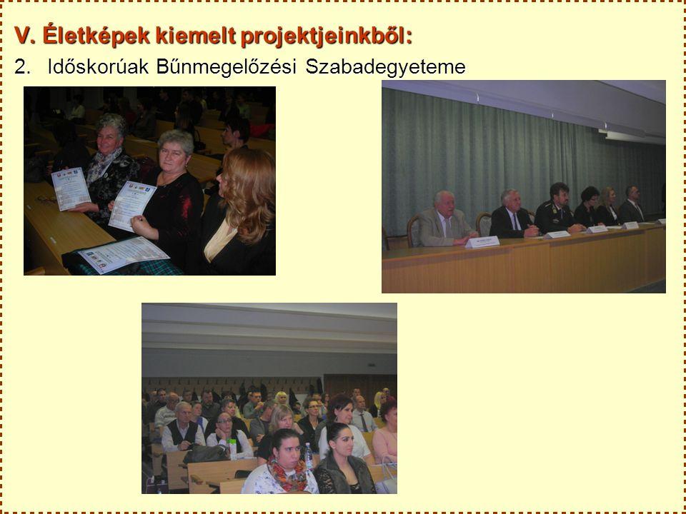 V. Életképek kiemelt projektjeinkből: 2.Időskorúak Bűnmegelőzési Szabadegyeteme