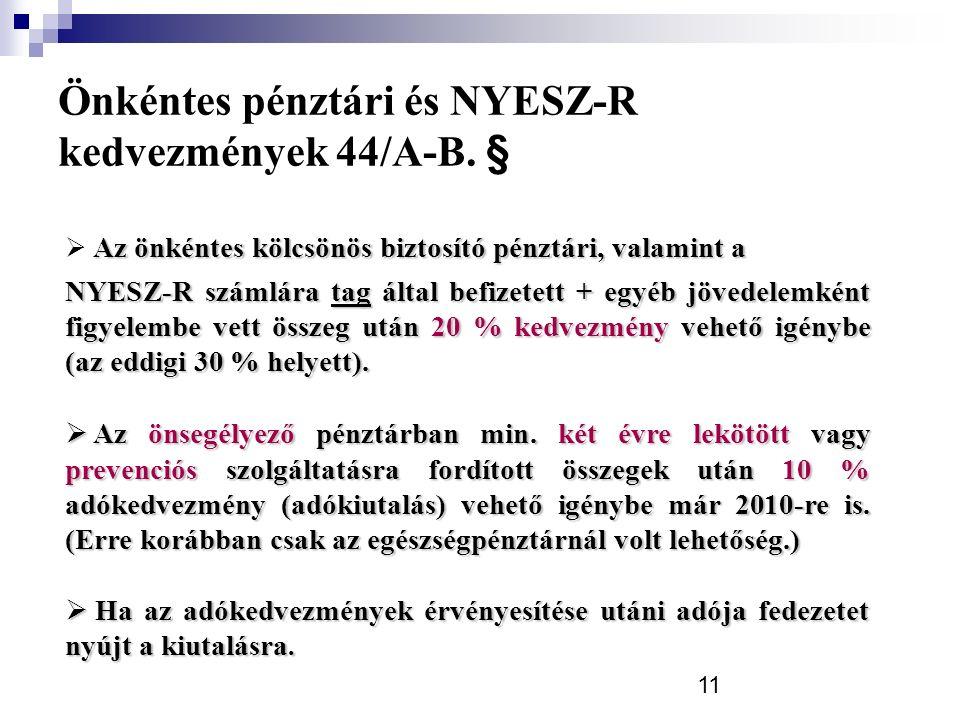 11 Önkéntes pénztári és NYESZ-R kedvezmények 44/A-B.