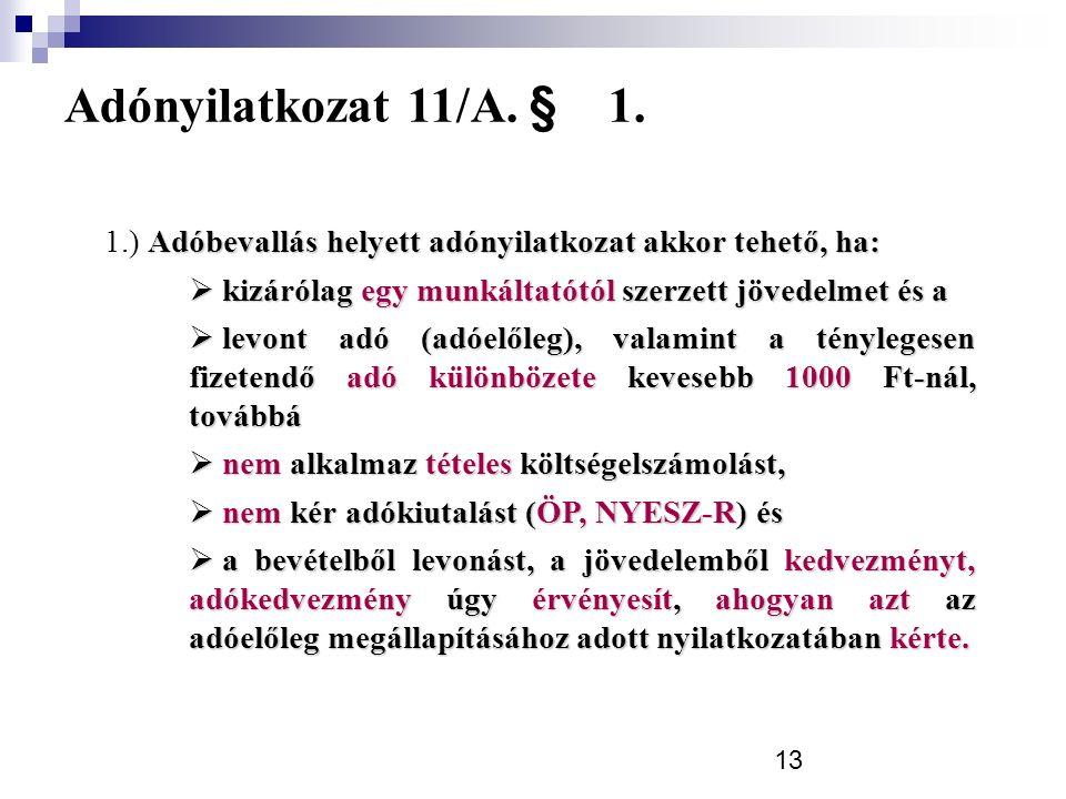13 Adónyilatkozat 11/A. § 1.