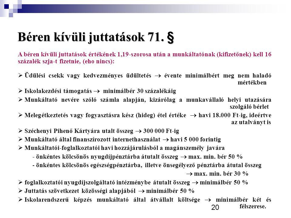 20 Béren kívüli juttatások 71.