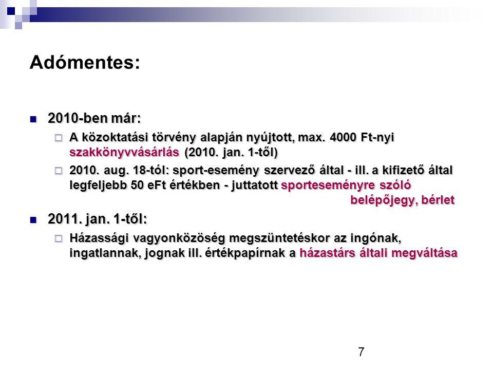 7 Adómentes: 2010-ben már: 2010-ben már:  A közoktatási törvény alapján nyújtott, max.