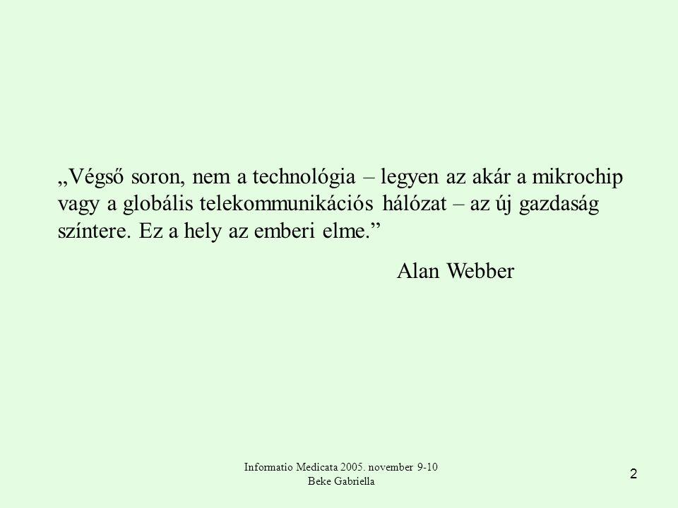 """2 """"Végső soron, nem a technológia – legyen az akár a mikrochip vagy a globális telekommunikációs hálózat – az új gazdaság színtere."""