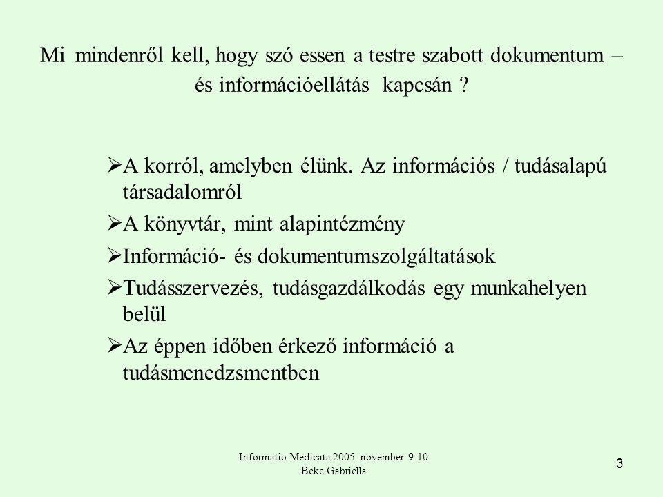 3 Mi mindenről kell, hogy szó essen a testre szabott dokumentum – és információellátás kapcsán .