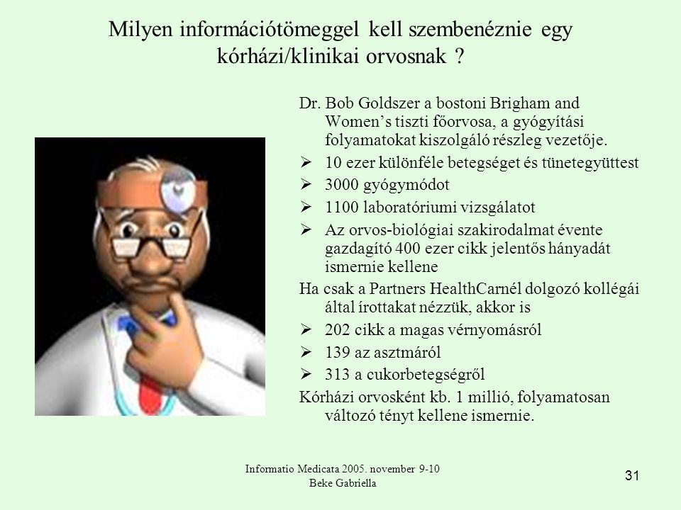 31 Milyen információtömeggel kell szembenéznie egy kórházi/klinikai orvosnak .