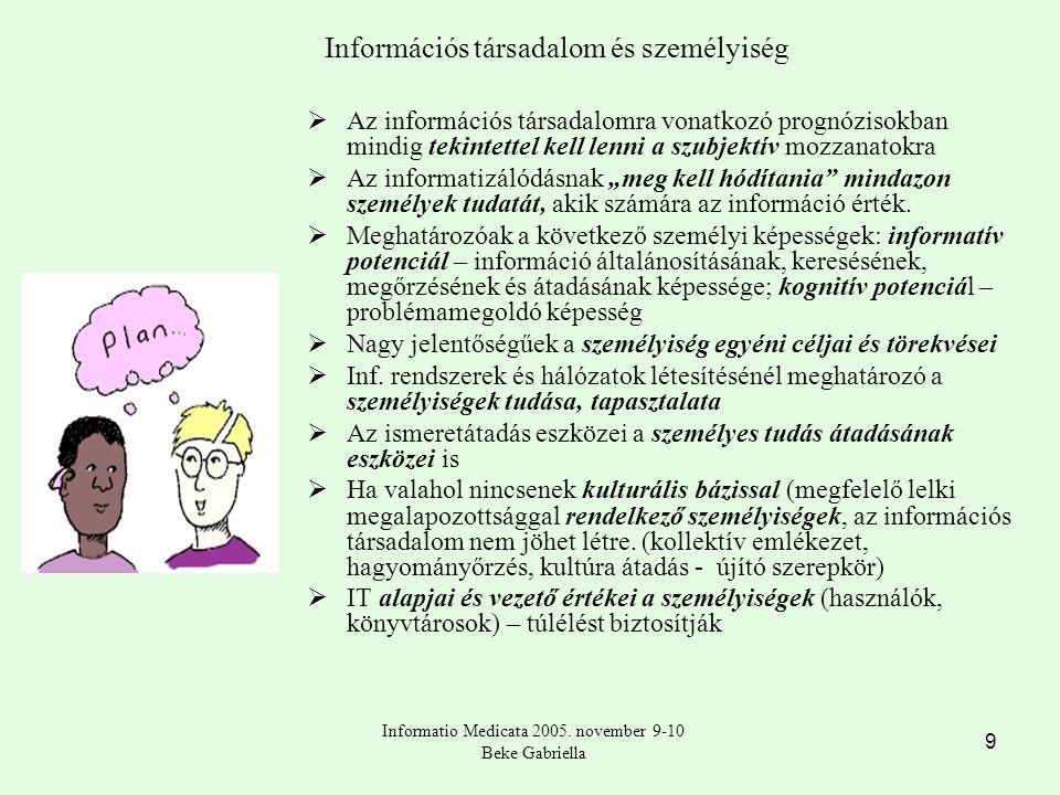 """9 Információs társadalom és személyiség  Az információs társadalomra vonatkozó prognózisokban mindig tekintettel kell lenni a szubjektív mozzanatokra  Az informatizálódásnak """"meg kell hódítania mindazon személyek tudatát, akik számára az információ érték."""