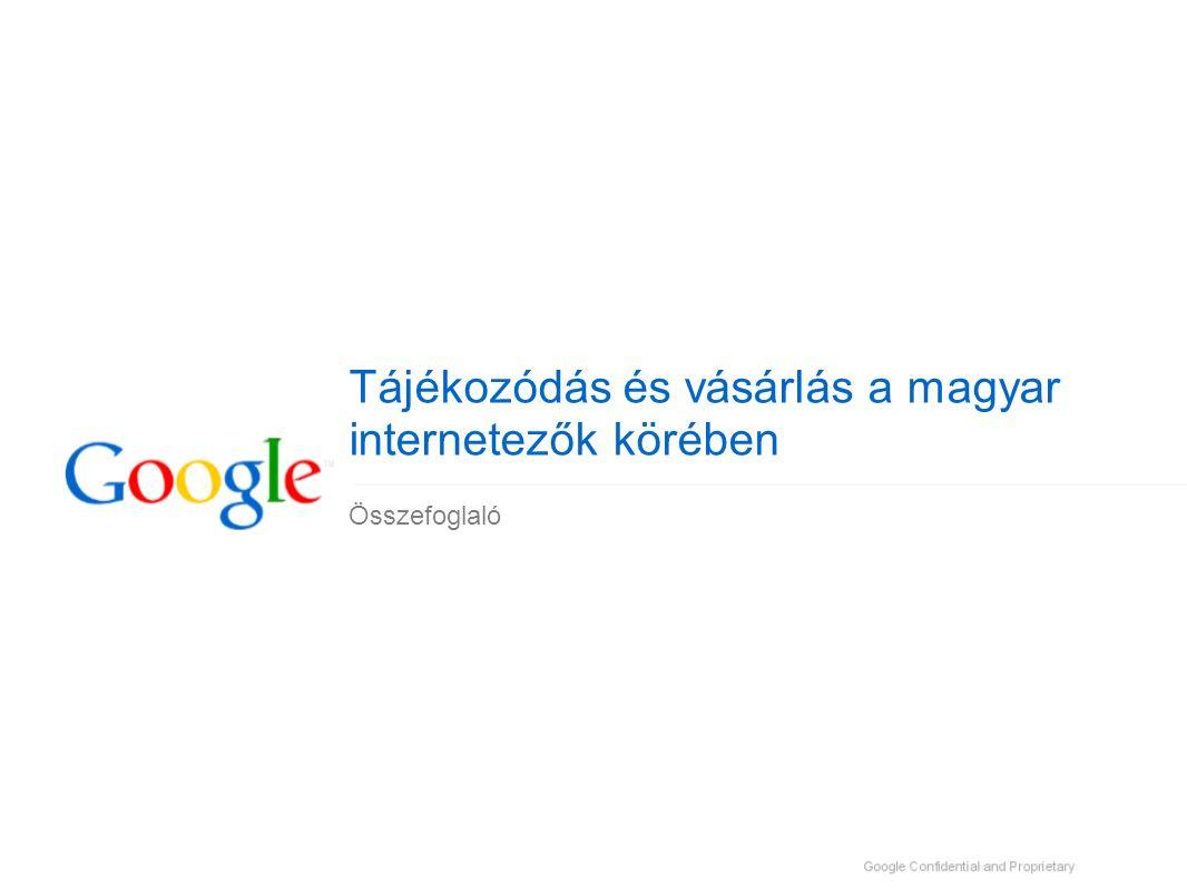 Tájékozódás és vásárlás a magyar internetezők körében Összefoglaló