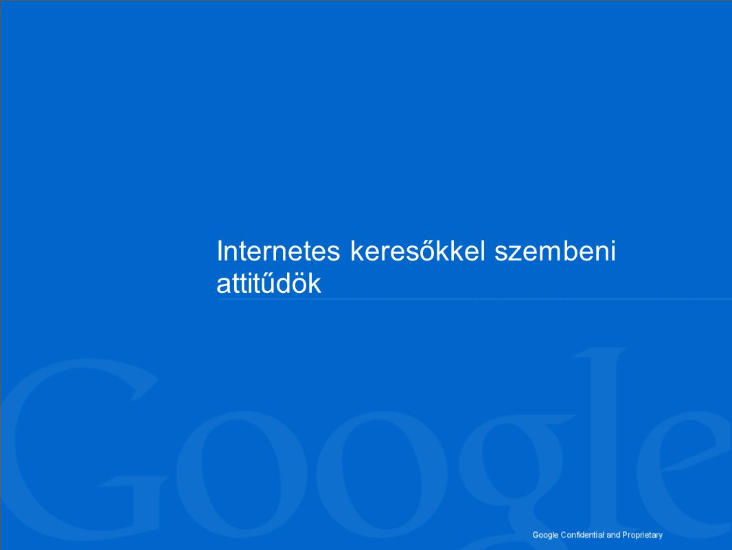 Internetes keresőkkel szembeni attitűdök