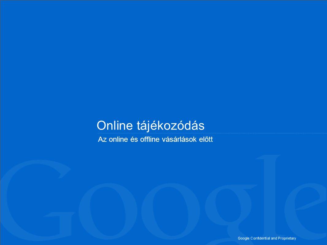 Online tájékozódás Az online és offline vásárlások előtt
