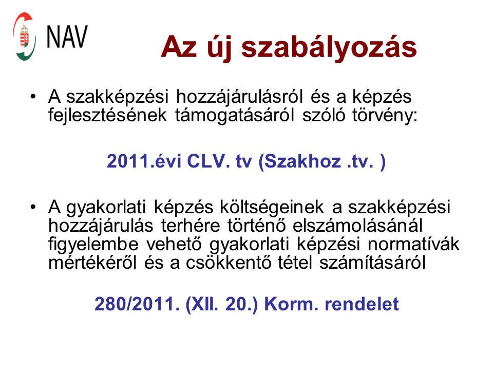Az új szabályozás A szakképzési hozzájárulásról és a képzés fejlesztésének támogatásáról szóló törvény: 2011.évi CLV.