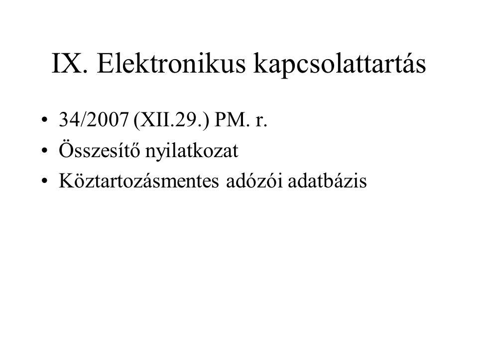IX. Elektronikus kapcsolattartás 34/2007 (XII.29.) PM.