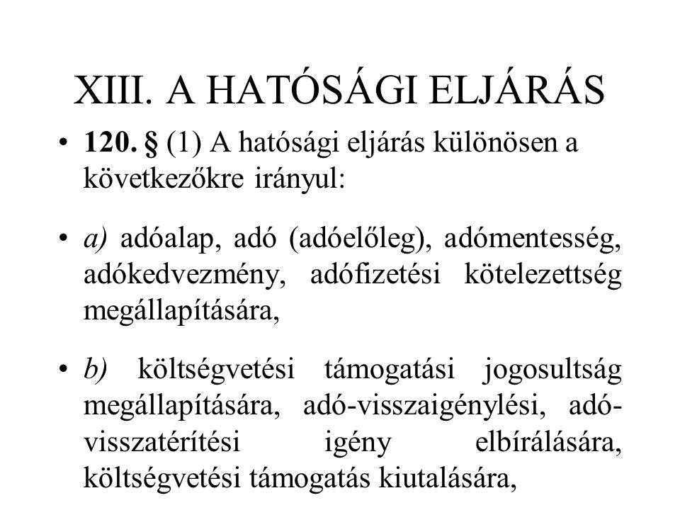 XIII. A HATÓSÁGI ELJÁRÁS 120.