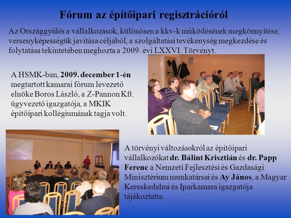 Fórum az építőipari regisztrációról A törvényi változásokról az építőipari vállalkozókat dr. Bálint Krisztián és dr. Papp Ferenc a Nemzeti Fejlesztési