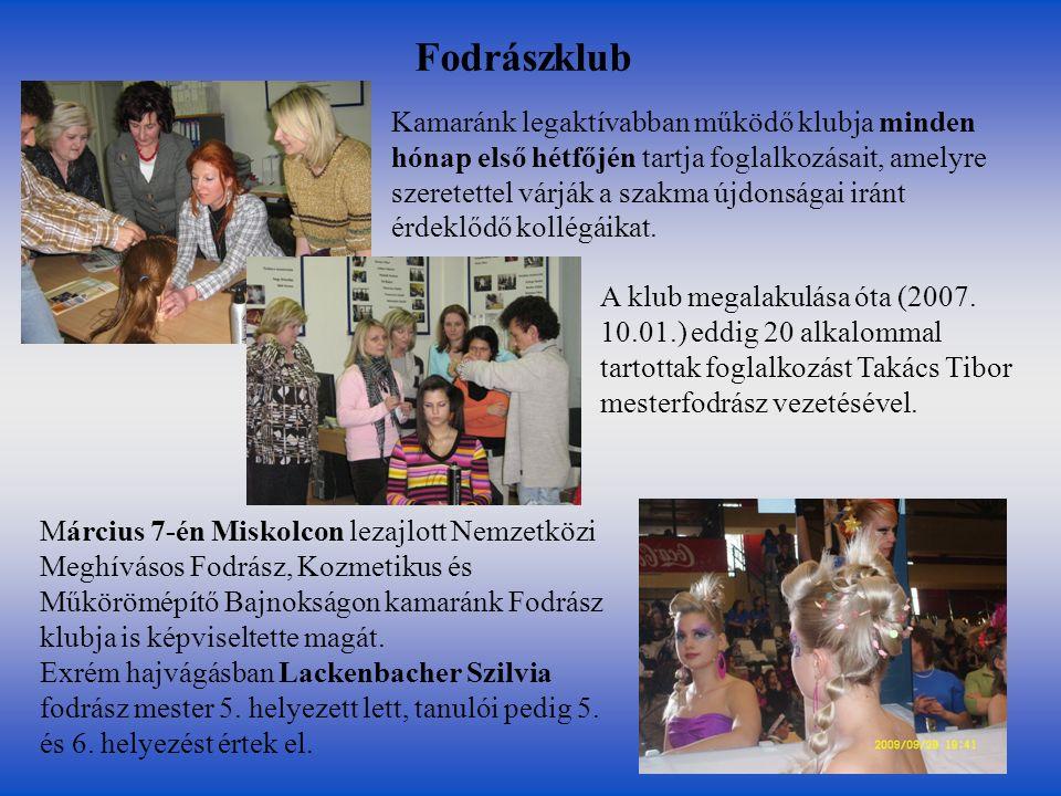 Fodrászklub Kamaránk legaktívabban működő klubja minden hónap első hétfőjén tartja foglalkozásait, amelyre szeretettel várják a szakma újdonságai irán