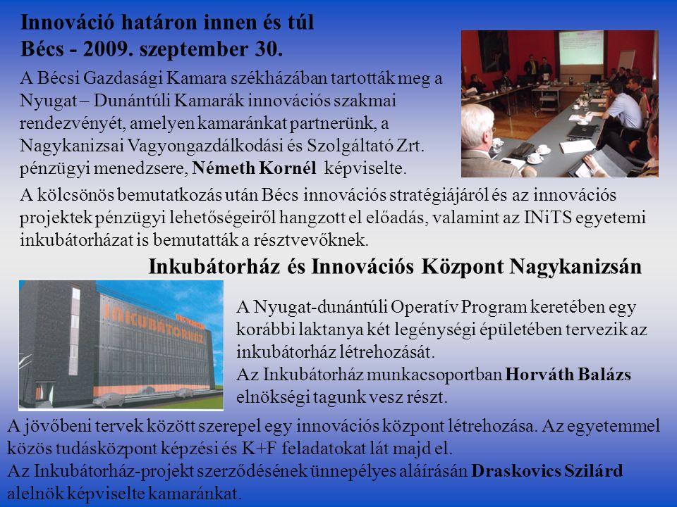 Inkubátorház és Innovációs Központ Nagykanizsán A Nyugat-dunántúli Operatív Program keretében egy korábbi laktanya két legénységi épületében tervezik az inkubátorház létrehozását.