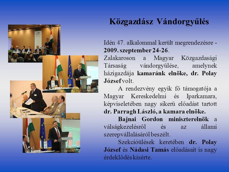 Közgazdász Vándorgyűlés Idén 47.alkalommal került megrendezésre - 2009.