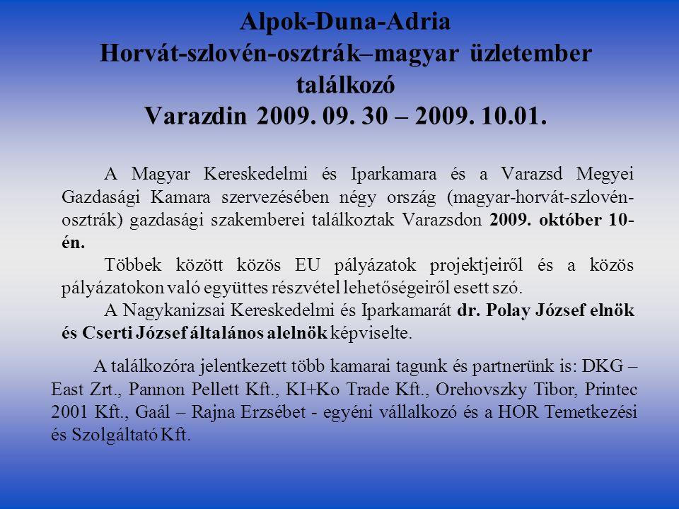 Alpok-Duna-Adria Horvát-szlovén-osztrák–magyar üzletember találkozó Varazdin 2009.