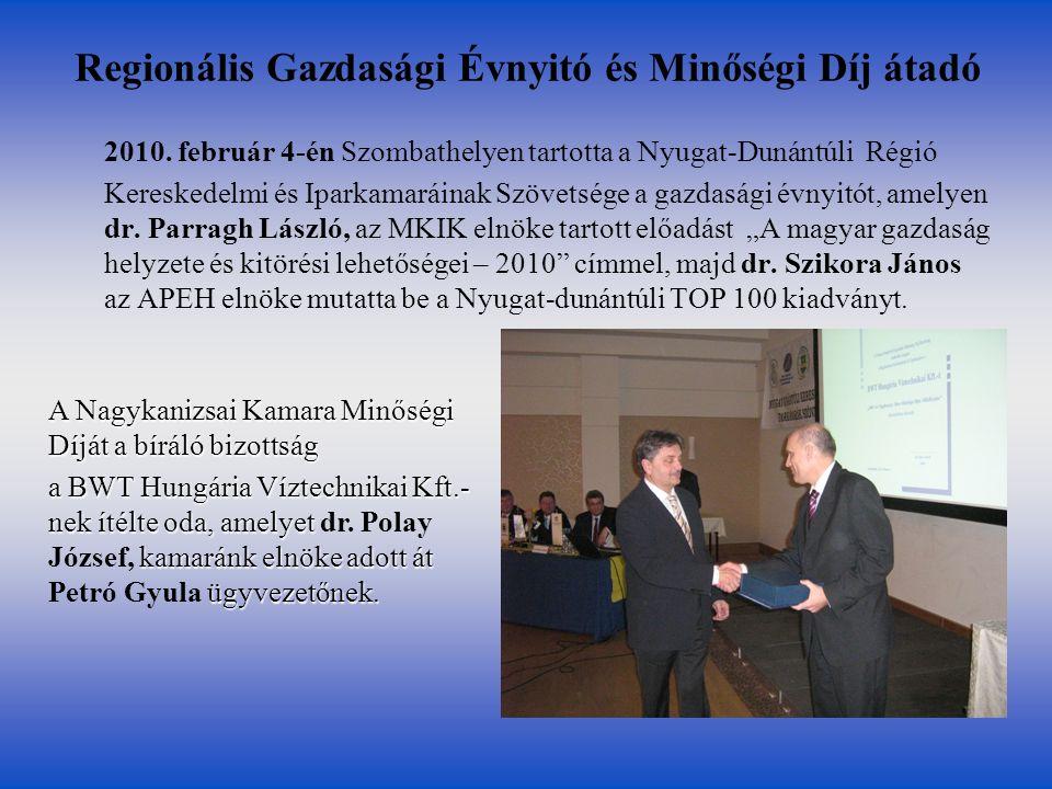 Regionális Gazdasági Évnyitó és Minőségi Díj átadó 2010. február 4-én Szombathelyen tartotta a Nyugat-Dunántúli Régió Kereskedelmi és Iparkamaráinak S