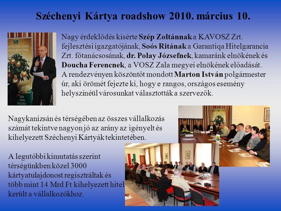 Széchenyi Kártya roadshow 2010.március 10. Nagy érdeklődés kísérte Szép Zoltánnak a KAVOSZ Zrt.