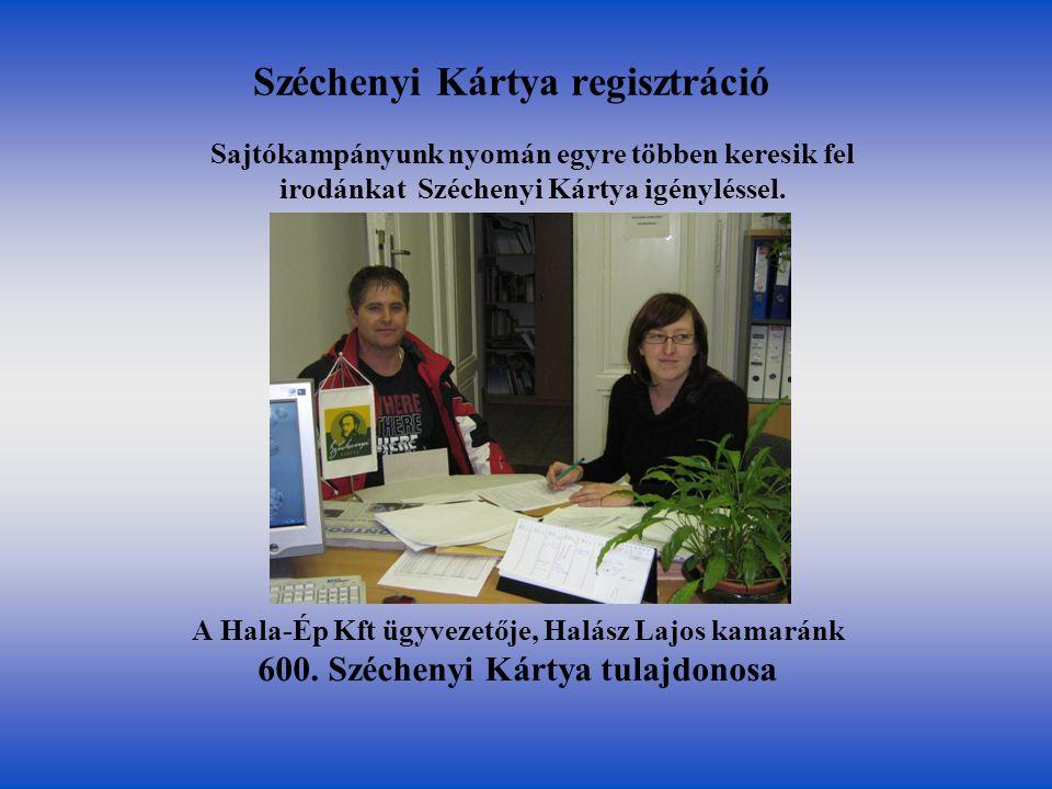 Széchenyi Kártya regisztráció Sajtókampányunk nyomán egyre többen keresik fel irodánkat Széchenyi Kártya igényléssel. A Hala-Ép Kft ügyvezetője, Halás