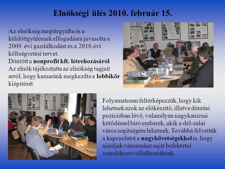 Elnökségi ülés 2010. február 15. Az elnökség megtárgyalta és a küldöttgyűlésnek elfogadásra javasolta a 2009. évi gazdálkodást és a 2010.évi költségve