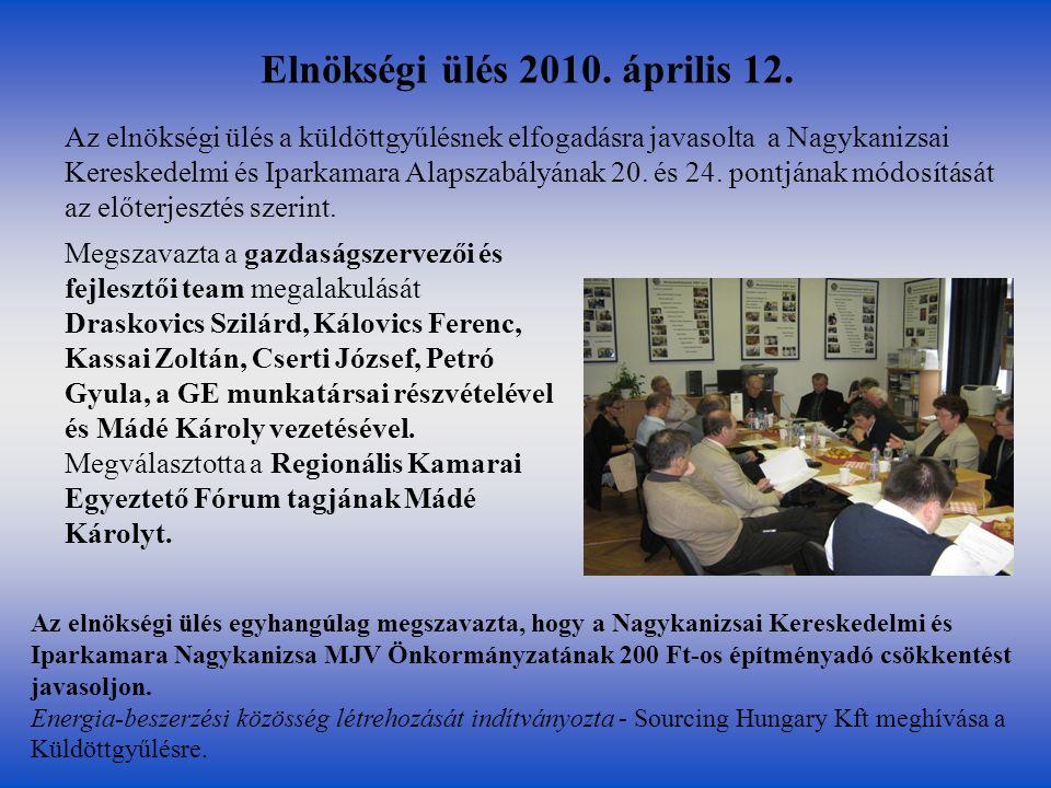 Elnökségi ülés 2010. április 12. Megszavazta a gazdaságszervezői és fejlesztői team megalakulását Draskovics Szilárd, Kálovics Ferenc, Kassai Zoltán,
