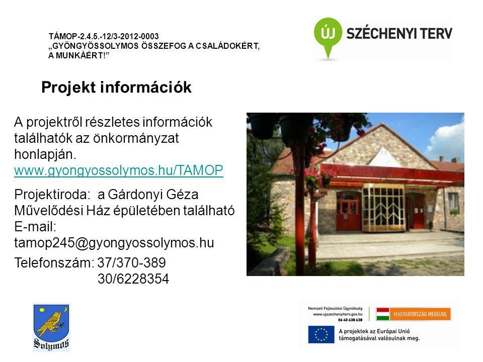 """TÁMOP-2.4.5.-12/3-2012-0003 """"GYÖNGYÖSSOLYMOS ÖSSZEFOG A CSALÁDOKÉRT, A MUNKÁÉRT! Projekt információk A projektről részletes információk találhatók az önkormányzat honlapján."""