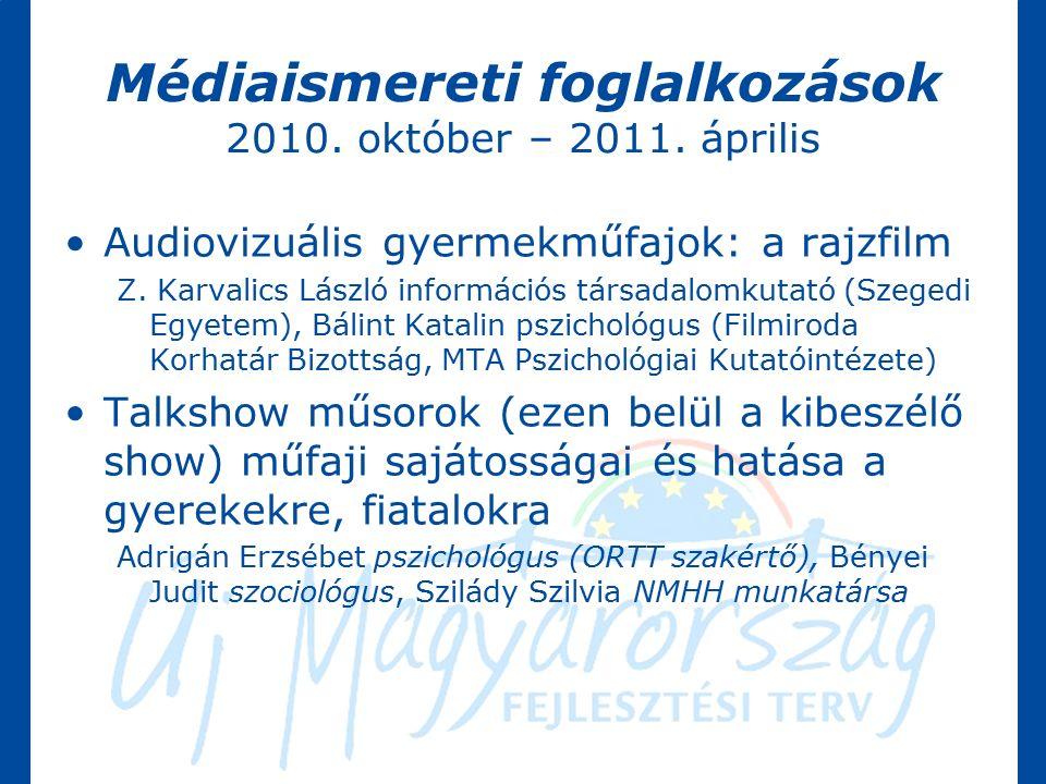 Médiaismereti foglalkozások 2010. október – 2011.