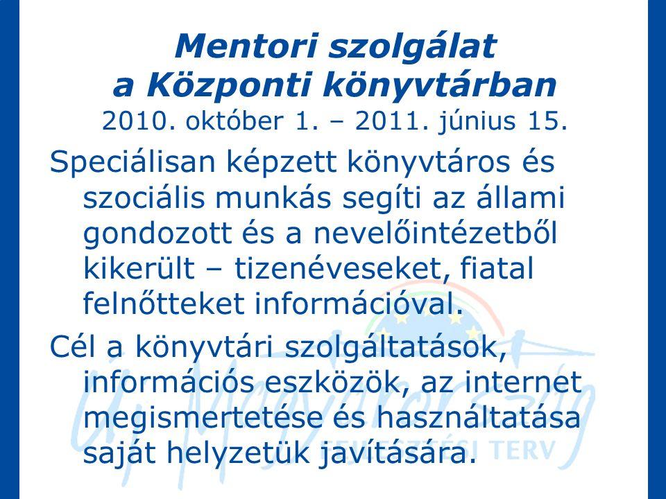 Mentori szolgálat a Központi könyvtárban 2010. október 1.