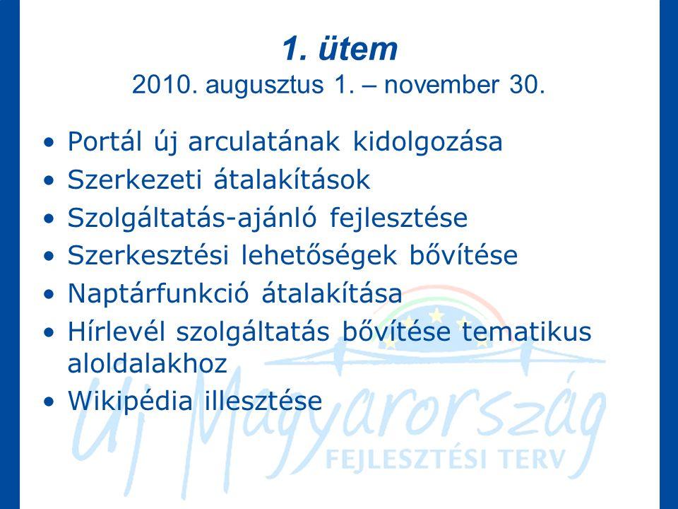 1. ütem 2010. augusztus 1. – november 30.