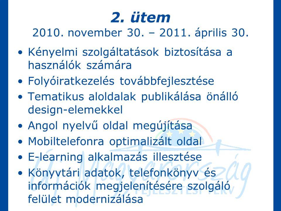 2. ütem 2010. november 30. – 2011. április 30.