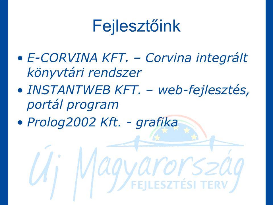 Fejlesztőink E-CORVINA KFT. – Corvina integrált könyvtári rendszer INSTANTWEB KFT.