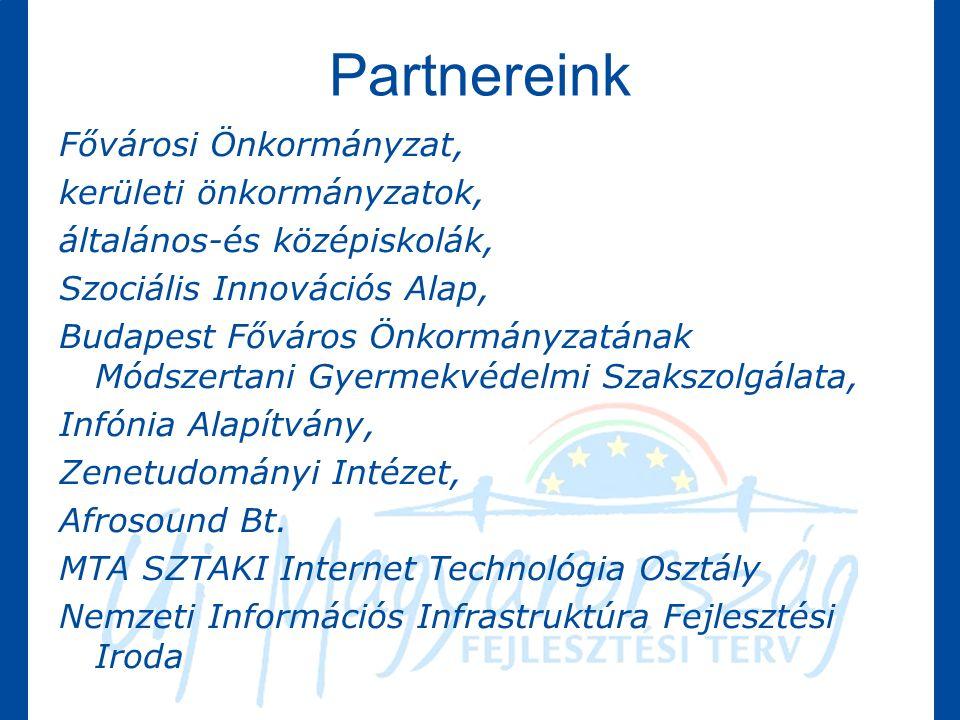 Partnereink Fővárosi Önkormányzat, kerületi önkormányzatok, általános-és középiskolák, Szociális Innovációs Alap, Budapest Főváros Önkormányzatának Módszertani Gyermekvédelmi Szakszolgálata, Infónia Alapítvány, Zenetudományi Intézet, Afrosound Bt.