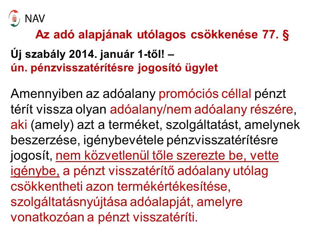 Az adó alapjának utólagos csökkenése 77. § Új szabály 2014.