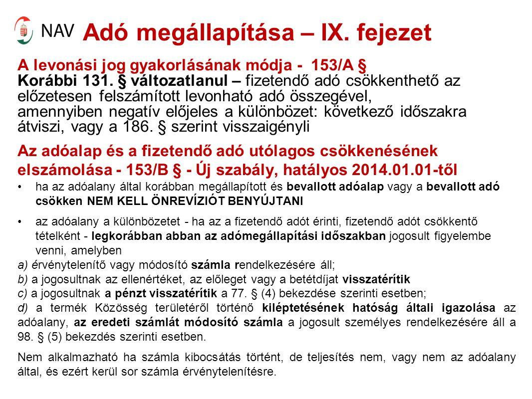Adó megállapítása – IX. fejezet A levonási jog gyakorlásának módja - 153/A § Korábbi 131.