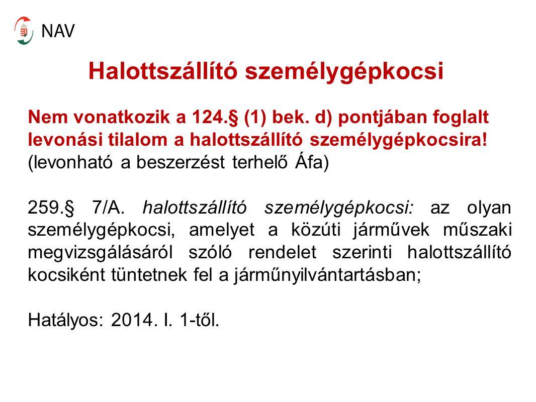 Halottszállító személygépkocsi Nem vonatkozik a 124.§ (1) bek.