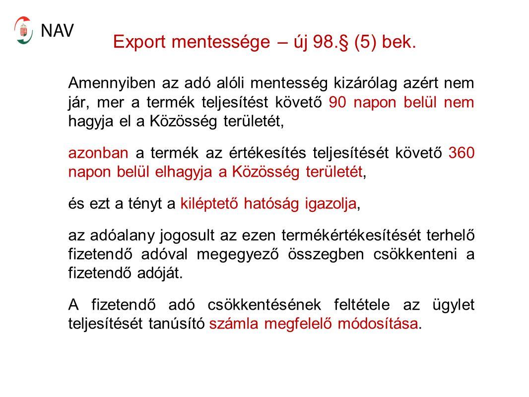 Export mentessége – új 98.§ (5) bek.
