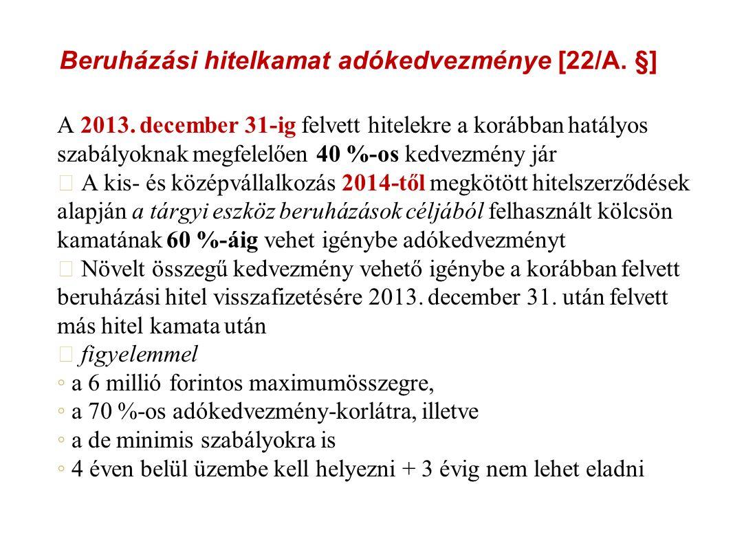Beruházási hitelkamat adókedvezménye [22/A. §] A 2013.