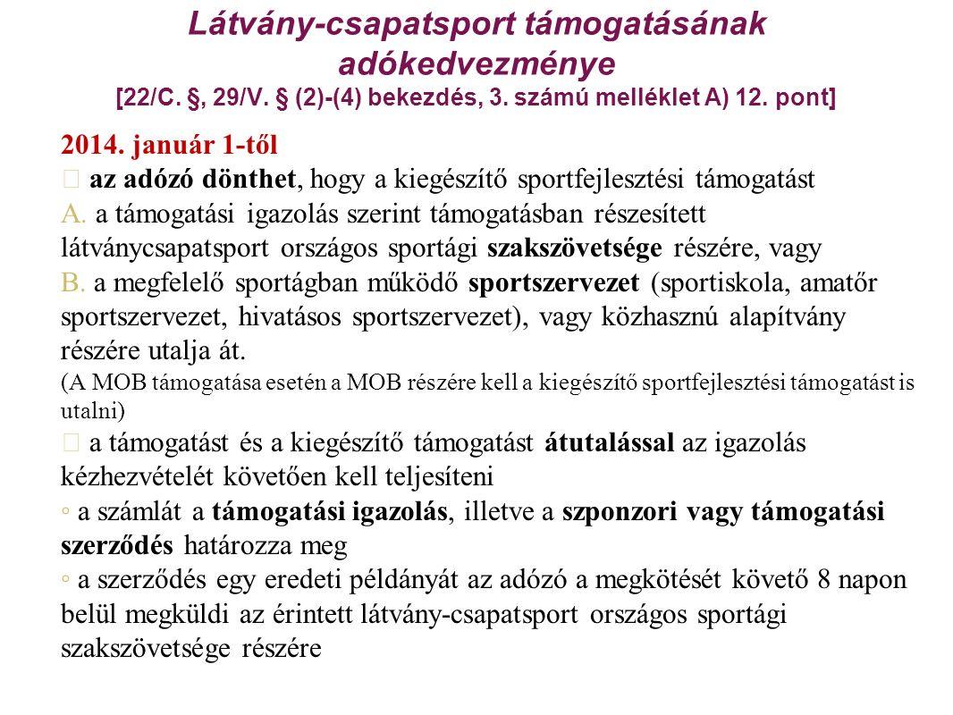 2014. január 1-től az adózó dönthet, hogy a kiegészítő sportfejlesztési támogatást A.