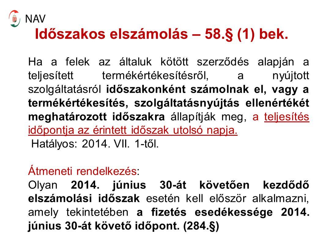 Időszakos elszámolás – Példák 1.2014. június havi könyvelési díj 2.