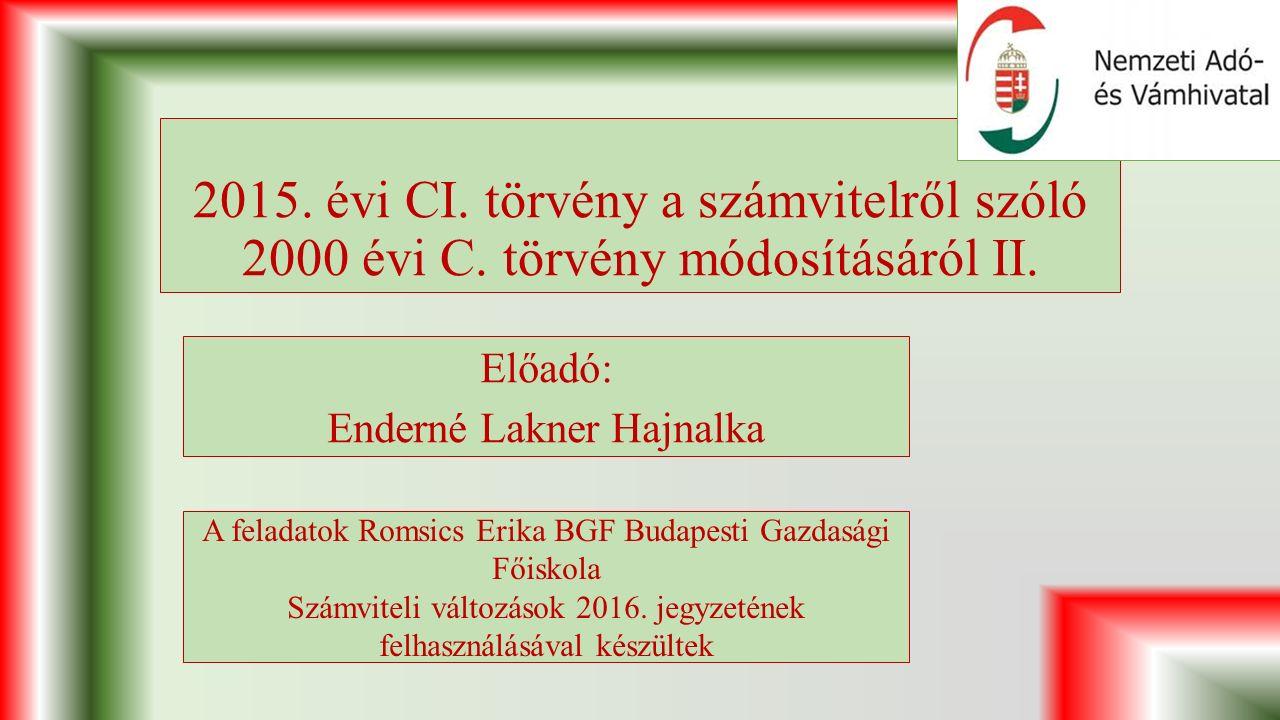 2015.évi CI. törvény a számvitelről szóló 2000 évi C.