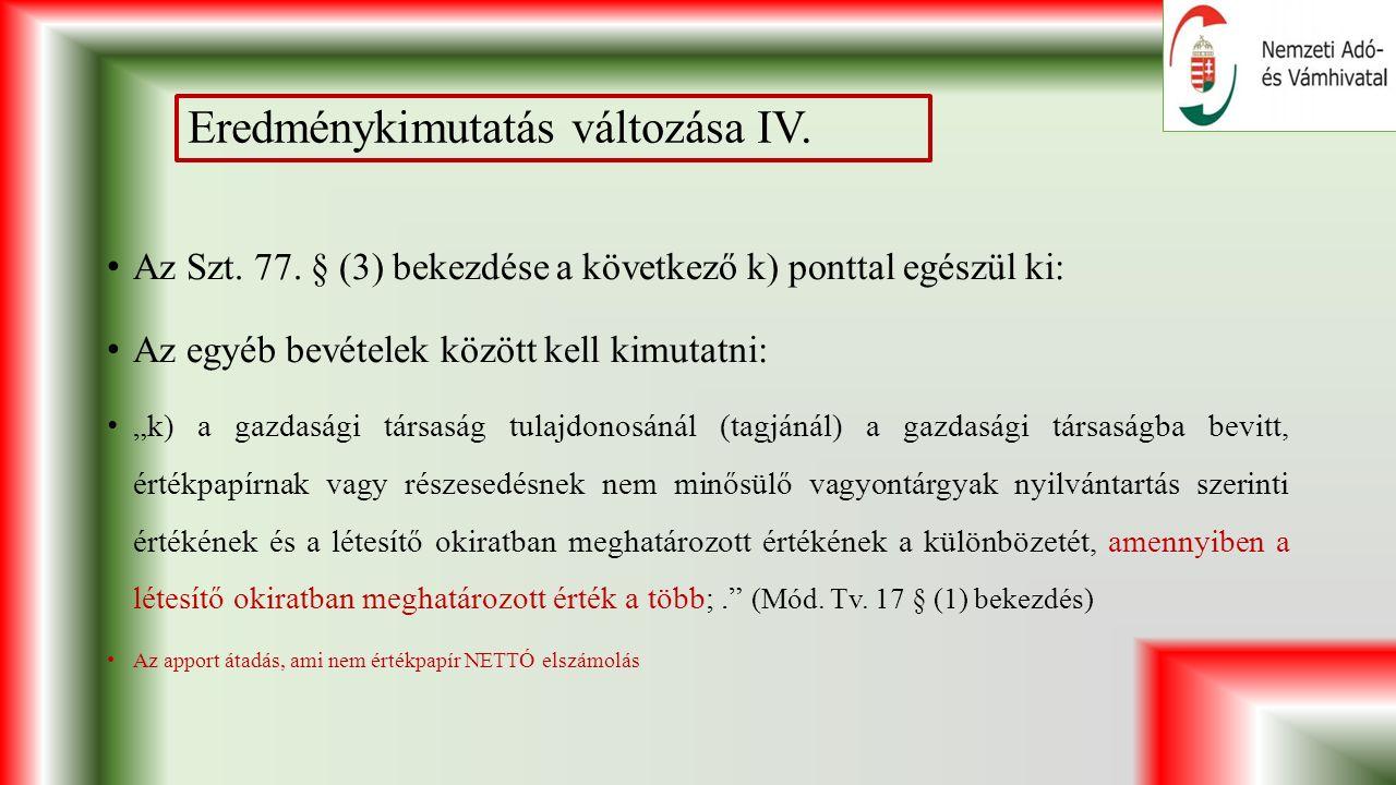 Eredménykimutatás változása IV. Az Szt. 77.