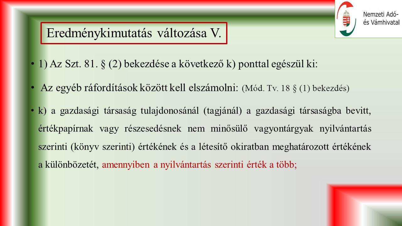 Eredménykimutatás változása V.1) Az Szt. 81.