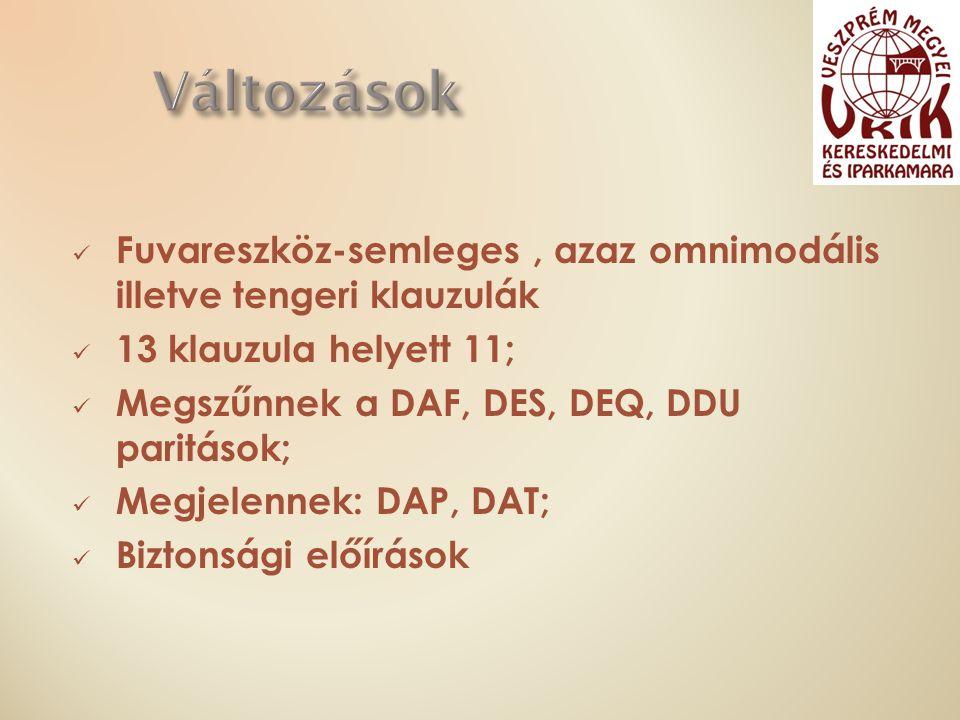 Fuvareszköz-semleges, azaz omnimodális illetve tengeri klauzulák 13 klauzula helyett 11; Megszűnnek a DAF, DES, DEQ, DDU paritások; Megjelennek: DAP, DAT; Biztonsági előírások