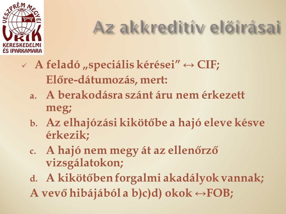 """A feladó """"speciális kérései ↔ CIF; Előre-dátumozás, mert: a."""