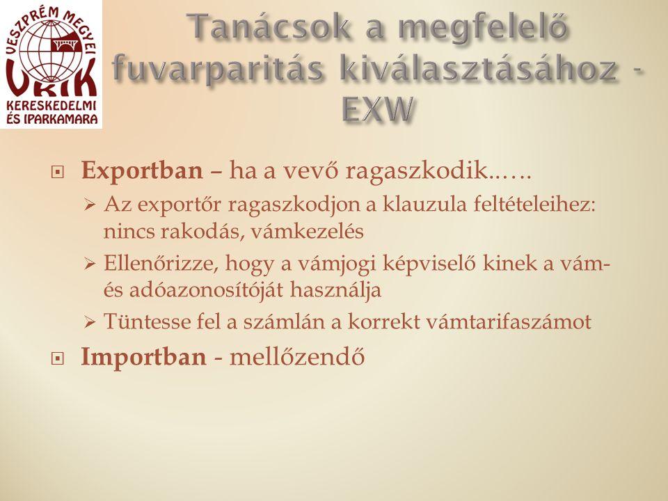  Exportban – ha a vevő ragaszkodik..….